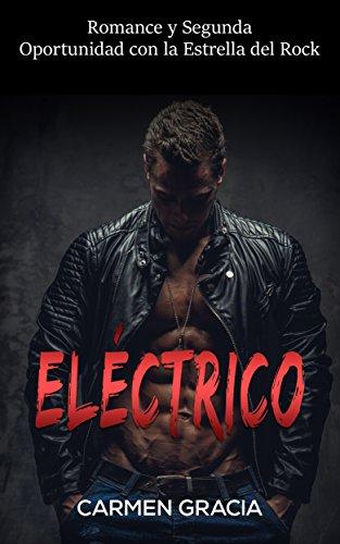 electrico-romance-y-segunda-oportunidad-con-la-estrella-del-rock-novela-romantica-y-erotica-en-espan