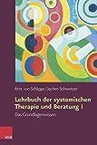 Lehrbuch der systemischen Therapie und Beratung I: Das Grundlagenwissen - Arist von Schlippe, Jochen Schweitzer