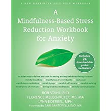 Mindfulness-Based Stress Reduction Workbook for Anxiety by Bob Stahl (1-Nov-2014) Paperback
