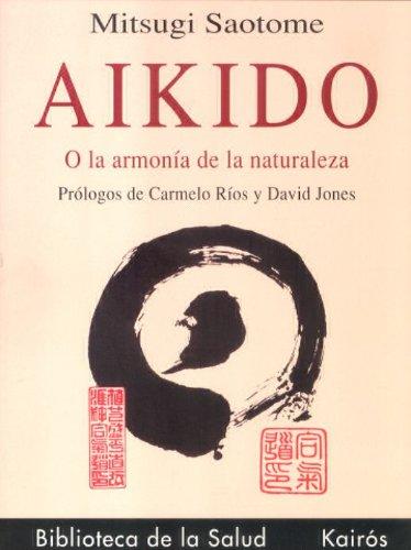 Aikido o la armonía de la naturaleza (Biblioteca de la Salud)