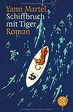 Schiffbruch mit Tiger: Roman von Yann Martel