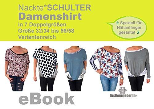 """Damenshirt \""""Nackte*SCHULTER\"""" Big Shirt Damen in 7 Doppelgrößen Gr. 32/34 - 56/58 Nähanleitung mit Schnittmuster von firstloungeberlin: Ausführliche Nähanleitung mit Schnittmuster zum Sofort-Download"""