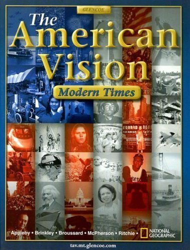 The American Vision: Modern Times by Appleby, Joyce, Brinkley, Alan, Broussard, Albert S. published by Glencoe/Mcgraw-Hill (2005)