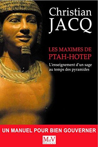 Les maximes de Ptah-Hotep : L'enseignement d'un sage au temps des pyramides par Christian Jacq