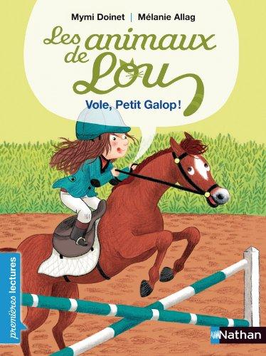 Les animaux de Lou, vole, Petit Galop ! - Premières Lectures CP Niveau 2 - Dès 6 ans par Mymi Doinet