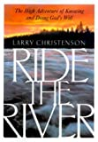 Ride the River by Larry Christenson (2000-11-01)