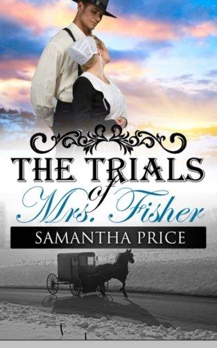 The Trials Of Mrs Fisher Amish Wedding Season Volume 4