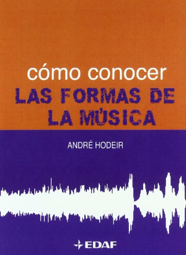 Como Conocer Las Formas De La Musica par  André Hodeir