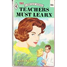 Teacher's Must Learn (Harlequin Romance, #1302) by Nerina Hilliard (1979-01-01)