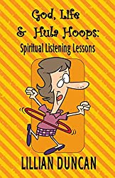 God, Life & Hula Hoops: Spiritual Listening Lessons (English Edition)