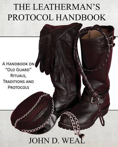 "Preisvergleich Produktbild The Leatherman's Protocol Handbook: A Handbook on ""Old Guard"" Rituals, Traditions and Protocols"