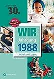 Wir vom Jahrgang 1988 - Kindheit und Jugend (Jahrgangsbände): 30. Geburtstag