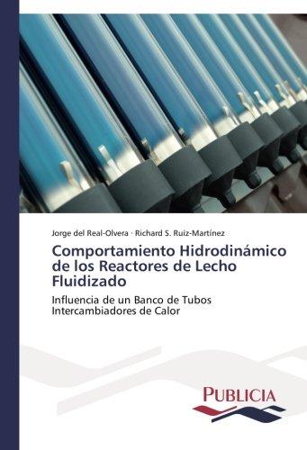 Comportamiento Hidrodinámico de los Reactores de Lecho Fluidizado por del Real-Olvera Jorge