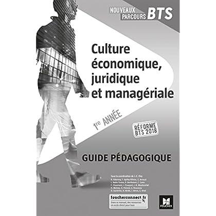 Nouveaux Parcours - CULTURE ÉCONOMIQUE, JURIDIQUE ET MANAGÉRIALE - BTS 1re année Éd 2018 G.P