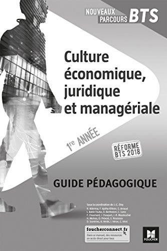 Nouveaux Parcours - CULTURE ÉCONOMIQUE, JURIDIQUE ET MANAGÉRIALE - BTS 1re année Éd 2018 G.P par Jean-Charles Diry