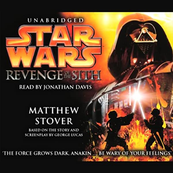 Star Wars Episode Iii Revenge Of The Sith Audio Download Amazon Co Uk Matthew Stover Jonathan Davis Random House Audiobooks Audible Audiobooks
