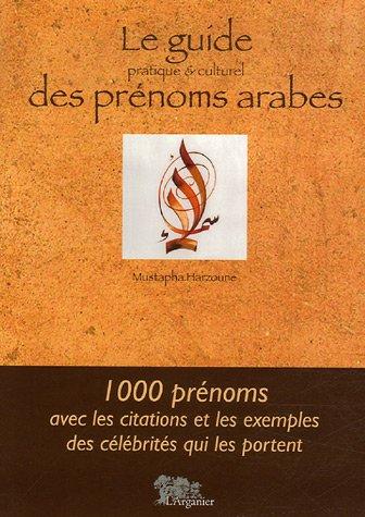 Le Guide pratique et culturel des prénoms arabes par Mustapha Harzoune