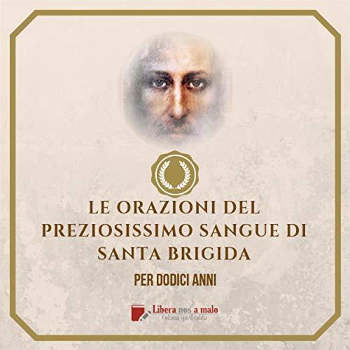 ORAZIONI DEL PREZIOSISSIMO SANGUE di Santa Brigida: da recitarsi per 12 anni (Italian Edition)
