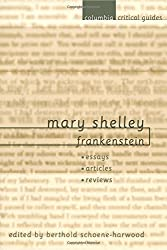 Mary Shelley: Frankenstein: Essays ? Articles ? Reviews (Columbia Critical Guides)