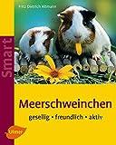 Meerschweinchen: Gesellig - freundlich - aktiv (Smart Tierbuch)