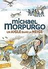Un aigle dans la neige par Morpurgo