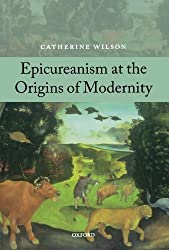 Epicureanism at the Origins of Modernity by Catherine Wilson (2010-12-30)