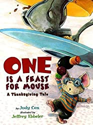 One is a Feast for Mouse: A Thanksgiving Tale (Mouse (Holiday House)) by Judy Cox (2009-07-01)