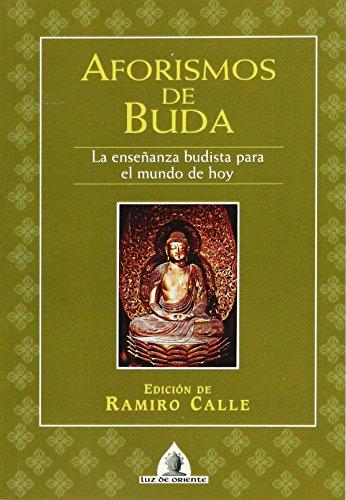 Aforismos De Buda (Luz de Oriente) por Ramiro Calle