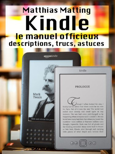 Kindle – le manuel officieux. Descriptions, trucs, astuces par Matthias Matting