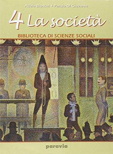 Biblioteca di scienze sociali. Per le Scuole superiori: 4