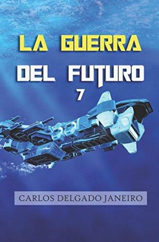 La Guerra del Futuro 7: Fuerza Espacio-Naval y Fuerza Aero-Espacial