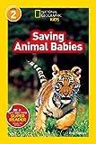 National Geographic Kids Readers: Saving Animal Babies (National Geographic Kids Readers: Level 2)