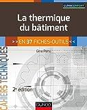 Telecharger Livres La thermique du batiment 2e ed en 37 fiches outils (PDF,EPUB,MOBI) gratuits en Francaise