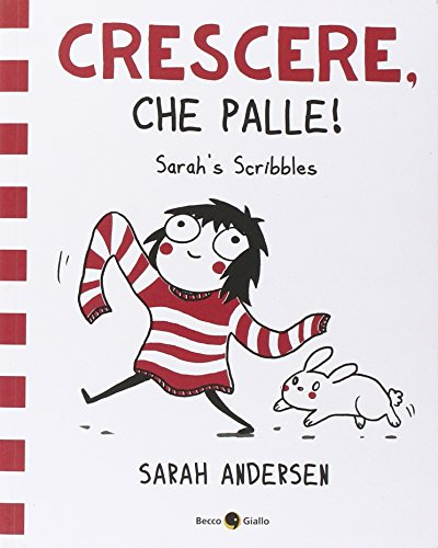 Sarah's Scribbles. Crescere, che palle!: 1