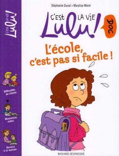 C'est la vie Lulu doc ! (1) : L'Ecole, c'est pas si facile !