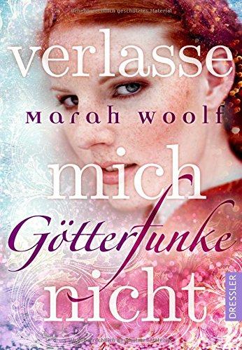 Buchseite und Rezensionen zu 'GötterFunke - Verlasse mich nicht!: Band 3' von Marah Woolf