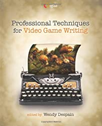 Professional Techniques for Video Game Writing