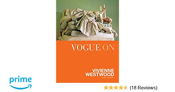7387f4521 Vogue on Vivienne Westwood (Vogue on Designers): Amazon.co.uk: Linda  Watson: 9781849493109: Books