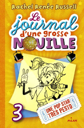 Le journal d'une grosse nouille, Tome 03: Une pop star trs pesto