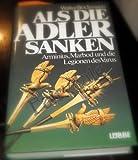 Als die Adler sanken. Arminius, Marbod und die Legionen des Varus by Walter Böckmann (1989-06-05) - Walter Böckmann