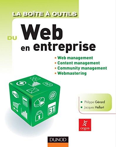 La Boîte à outils du Web en entreprise : Web management, Content management, Community management, Webmastering (BàO La Boîte à Outils)