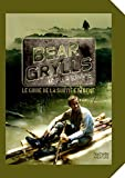 guide de survie de bear grylls hors collection jardin nature