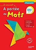 Français CE2 Cycle 2 Le nouvel A portée de mots : Manuel de l'élève