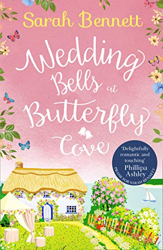 Wedding Bells at Butterfly Cove: A heartwarming romantic read from bestselling author Sarah Bennett (Butterfly Cove, Book 2) by [Bennett, Sarah]