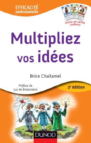 Multipliez vos idées - 2e éd. - avec le jeu des 7 Familles Créatives par Brice Challamel