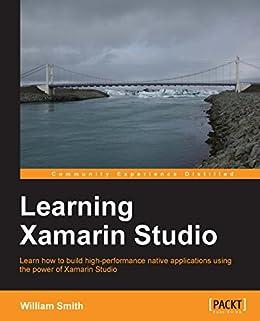 Learning Xamarin Studio (English Edition) de [Smith, William]
