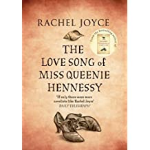 The Love Song of Miss Queenie Hennessy by Joyce, Rachel (October 9, 2014) Hardcover