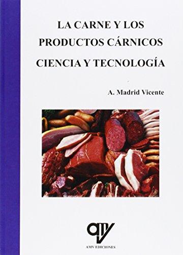 La carne y los productos cárnicos. Ciencia y tecnología