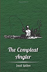 The Compleat Angler or the Contemplative man's Recreation. by Izaak Walton (2014-08-08)
