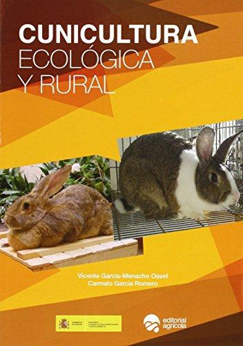 CUNICULTURA ECOLOGICA Y RURAL por VICENTE GARCIA-MENACHO OSSET